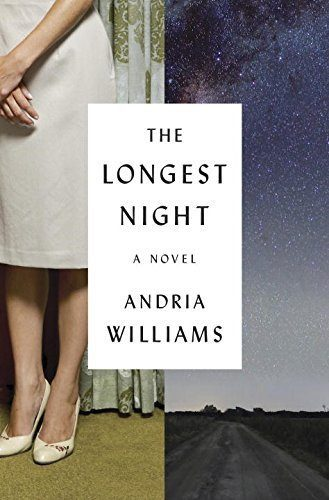 The Longest Night: A Novel, by Andria Williams