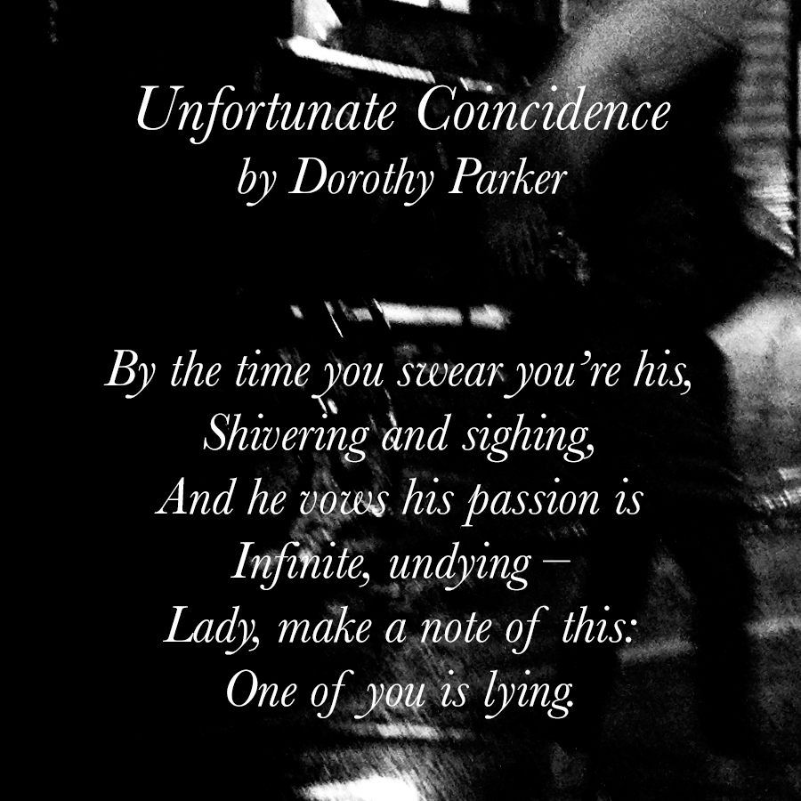 "Dorothy Parker poem ""Unfortunate Coincidence"""