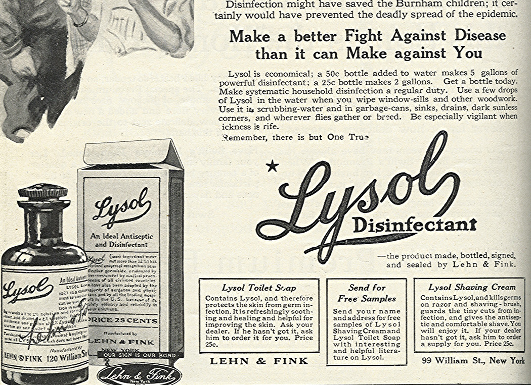 Lysol advertisement from the March 1918 issue of Good Housekeeping via via Flickr 1918 Good Housekeeping Ad recommended Lysol to fight the typhoid epidemic.