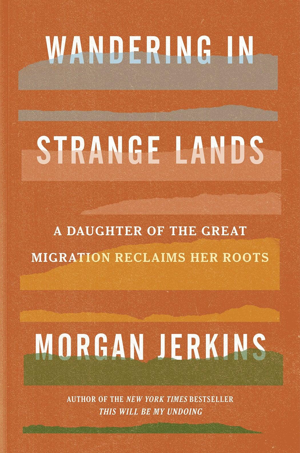 Wandering in Strange Lands by Morgan Jerkins