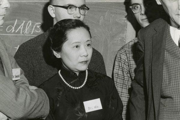 Dr. Chien-Shiung Wu