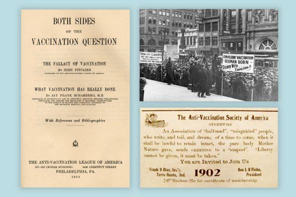 An anti-vaccination pamphlet from 1911, a rally of the Anti-Vaccination League of Canada, 1919, and an Anti-Vaccination Society of America advertisement from 1902